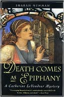 Death Comes As Epiphany: A Catherine LeVendeur Mystery by Sharan Newman, Medieval, Historical Fiction, Middle Ages, Novel