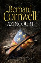 Bernard Cornwell - Azincourt - Agincourt - Historical Fiction - Middle Ages - Medieval History - Medieval England - Medieval France - Medieval Europe - Novel