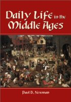 Daily Life in the Middle Ages - Paul Newman - Medieval History - Medieval Europe