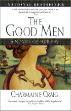 The Good Men - Charmaine Craig - Historical Fiction - Medieval History - Middle Ages - Novel - Cathars - France