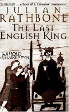 Last English King - Julian Rathbone - Anglo Saxon England - Medieval England - Medieval History - Middle Ages History - Historical Fiction Novel