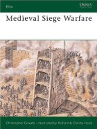 Christopher Gravett - Medieval Siege Warfare - Medieval History - Military Strategy and Techniques - Middle Ages History