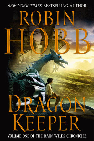 Robin Hobb - Dragon Keeper - Rain Wild Chronicles Volume I