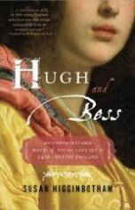 Hugh and Bess - Susan Higginbotham - Medieval England - Plantagenet England - Edward III - Medieval History - Middle Ages History - Hugh le Despenser - Hundred Years War - Black Death - Historical Fiction Novell
