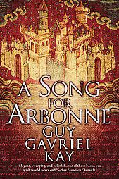 A Song for Arbonne - Guy Gavriel Kay - Historical Fiction - Historical Fantasy - Medieval History - Middle Ages History - Provence - Italy