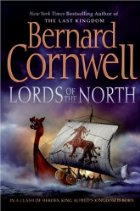 Lords of the North - Bernard Cornwell - Saxon Chronicles series - Historical Fiction - Medieval History - Middle Ages History - King Alfred the Great - Danes - Vikings