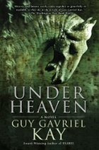 Under Heaven - Guy Gavriel Kay - Historical Fantasy - Medieval China
