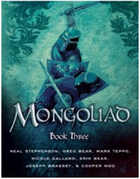 Mongoliad Book Three, Foreworld Saga, Fantasy, Historical Fiction, Medieval, Neal Stephenson, Greg Bear, Mark Teppo, Nicole Galland, Erik Bear, Joseph Brassey, Cooper Moo