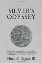 Historical Fiction - Silvers Odyssey - Henry C Duggan III
