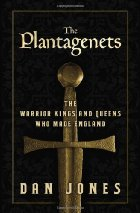 Plantagenets - Dan Jones - Medieval England - Medieval History - Middle Ages History